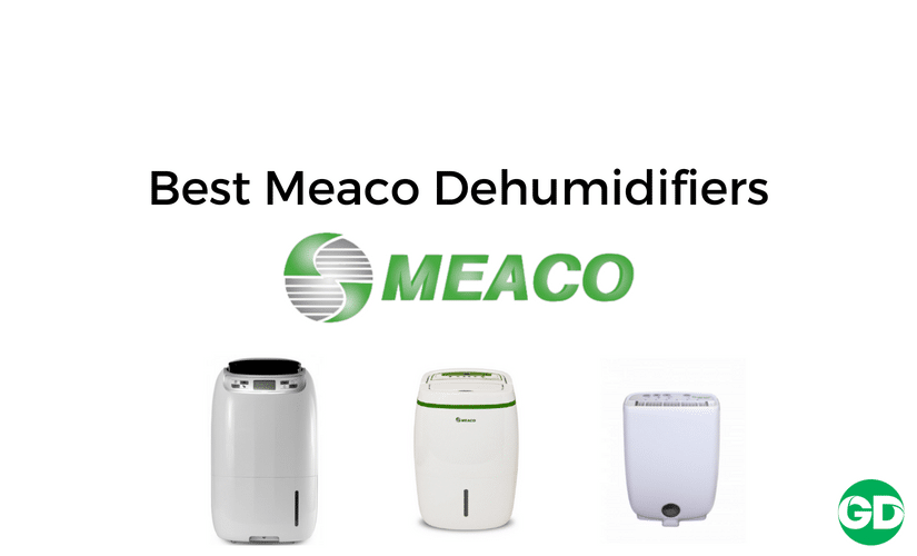 Ultimate Buyer S Guide To Best Meaco Dehumidifiers 2019